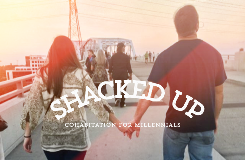 Shacked Up: Cohabitation for Millenials